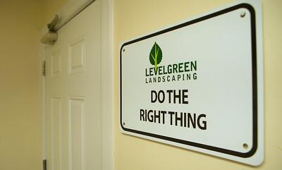 Level Green Landscaping do the right thing sign