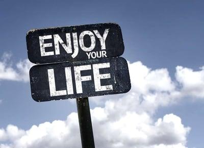 Enjoy your Life sign